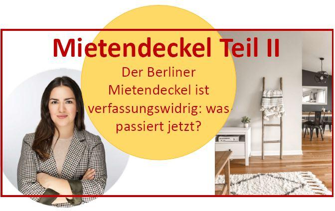Berliner Mietendeckel Teil II – Der Mietendeckel ist verfassungswidrig: was passiert jetzt?